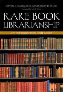 Galbraith and Smith, _Rare Book Librarianship_ (2012)